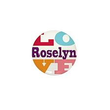 I Love Roselyn Mini Button