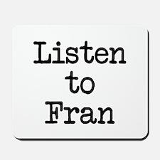 Listen to Fran Mousepad