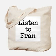 Listen to Fran Tote Bag