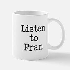 Listen to Fran Mug