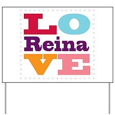 I Love Reina Yard Sign