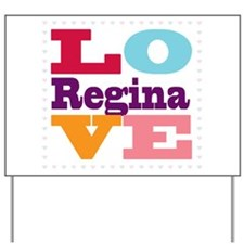 I Love Regina Yard Sign