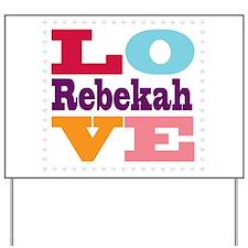 I Love Rebekah Yard Sign