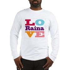 I Love Raina Long Sleeve T-Shirt