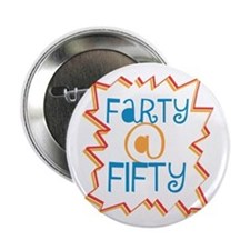 "Funny Farty At Fifty 50th Birthday 2.25"" Button"