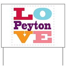 I Love Peyton Yard Sign