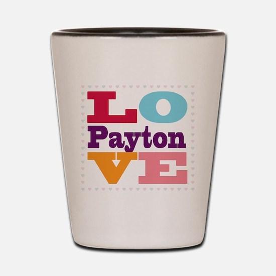 I Love Payton Shot Glass