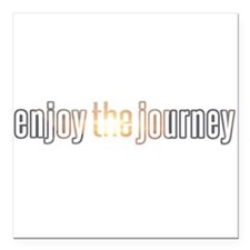 "Enjoy The Journey Square Car Magnet 3"" x 3"""