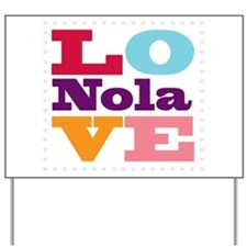 I Love Nola Yard Sign