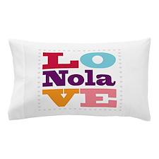 I Love Nola Pillow Case