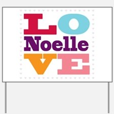 I Love Noelle Yard Sign
