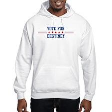 Vote for DESTINEY Hoodie Sweatshirt