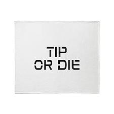 TIP OR DIE Throw Blanket
