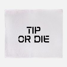 TIP OR DIE Throw Blanket
