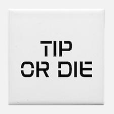 TIP OR DIE Tile Coaster