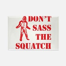 dont sass the squatch red Rectangle Magnet (100 pa