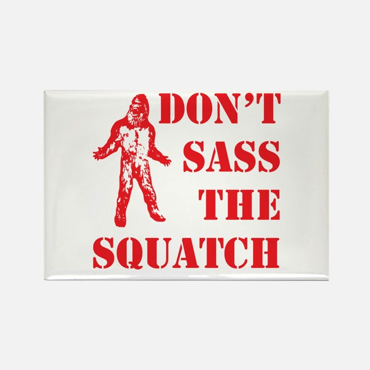dont sass the squatch red Rectangle Magnet