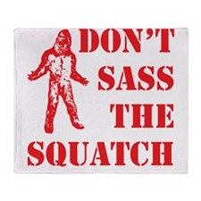 dont sass the squatch red Throw Blanket