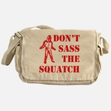 dont sass the squatch red Messenger Bag