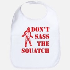 dont sass the squatch red Bib