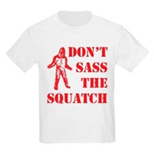 dont sass the squatch red T-Shirt