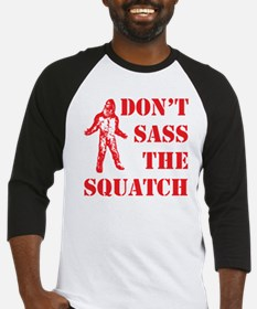 dont sass the squatch red Baseball Jersey
