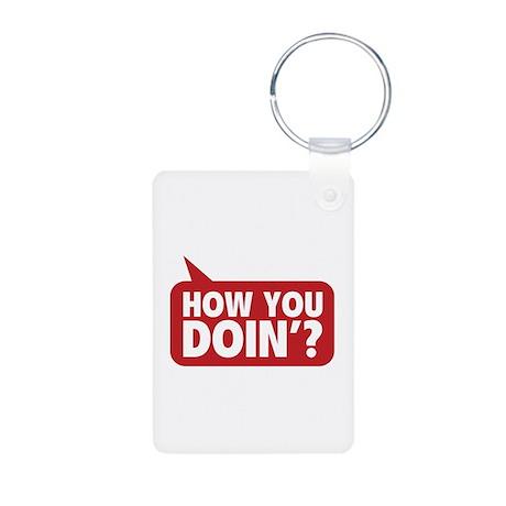 How You Doin'? Aluminum Photo Keychain