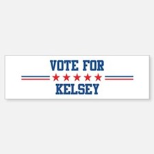 Vote for KELSEY Bumper Bumper Bumper Sticker