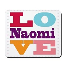 I Love Naomi Mousepad
