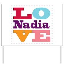 I Love Nadia Yard Sign