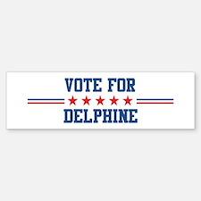 Vote for DELPHINE Bumper Bumper Bumper Sticker