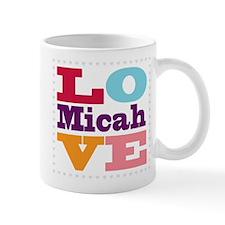 I Love Micah Mug