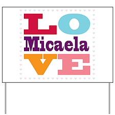 I Love Micaela Yard Sign