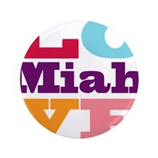 "I Love Miah 3.5"" Button"