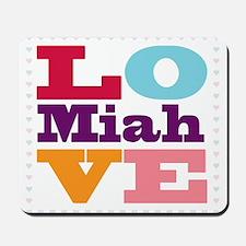 I Love Miah Mousepad
