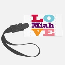 I Love Miah Luggage Tag
