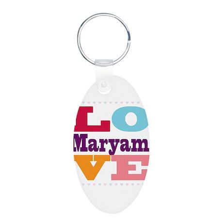 I Love Maryam Aluminum Oval Keychain