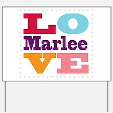 I Love Marlee Yard Sign