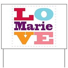 I Love Marie Yard Sign