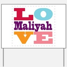 I Love Maliyah Yard Sign