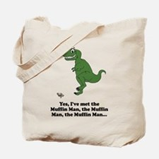 Yes I've met the Muffin Man Tote Bag