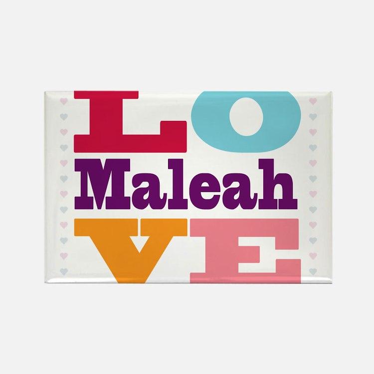 I Love Maleah Rectangle Magnet