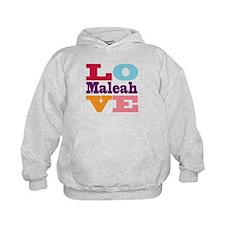 I Love Maleah Hoodie