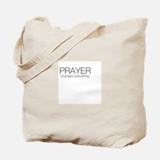 Prayer Changes Everything Tote Bag