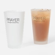 Prayer Changes Everything Drinking Glass