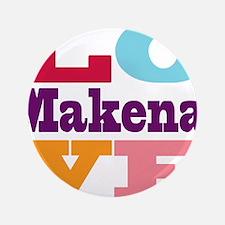 "I Love Makena 3.5"" Button (100 pack)"