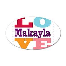 I Love Makayla 35x21 Oval Wall Decal