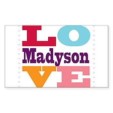 I Love Madyson Decal