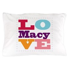 I Love Macy Pillow Case