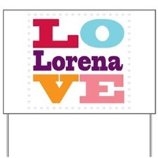 I Love Lorena Yard Sign